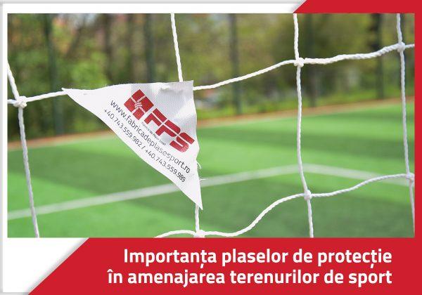 Importanta plaselor de protectie pentru amenajarea terenurilor de sport